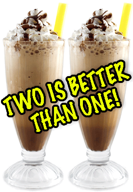 TWO IS BETTER THAN ONE!